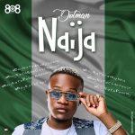 Dotman – Naija (SayNoToXenophobia)