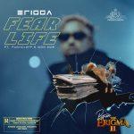 Erigga – Fear Life ft. Funkcleff & Iron Sid