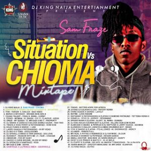 DjKing Naija – Samfraze Situation Vs Chioma Mixtape