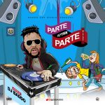 MIXTAPE: Dj Baddo – Parte After Parte Mix