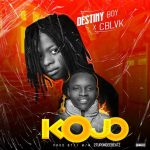 Destiny Boy Ft CBlvck – Kojo