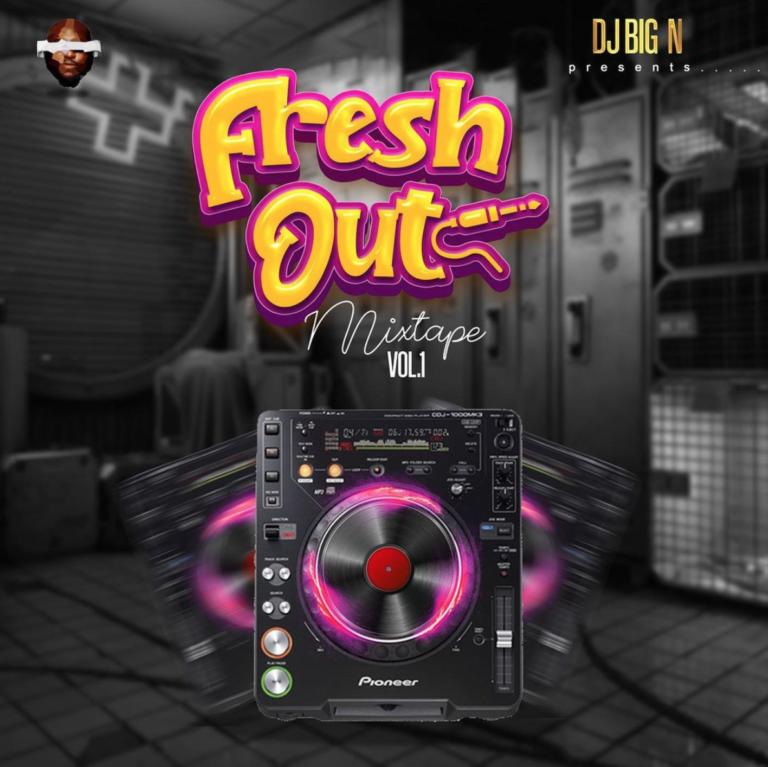 "DJ Big N – ""Fresh Out Mixtape Vol. 1"""