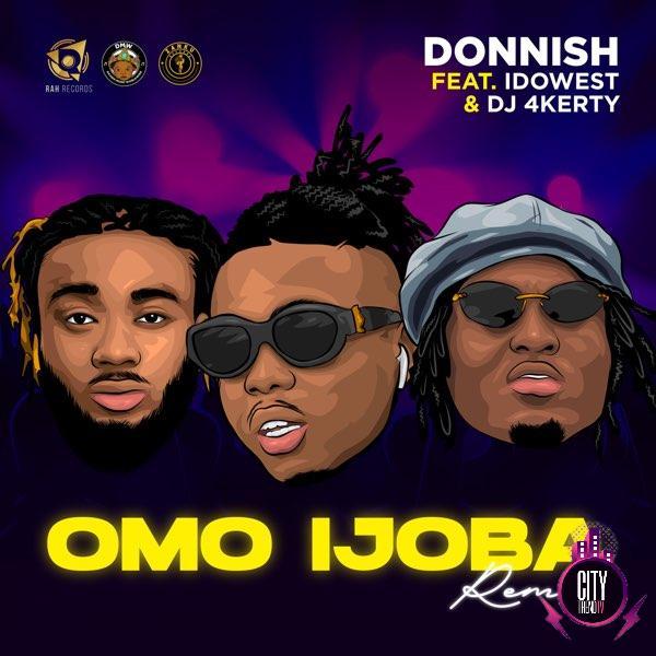 Donnish — Omo Ijoba (Remix) ft. Idowest & DJ 4kerty