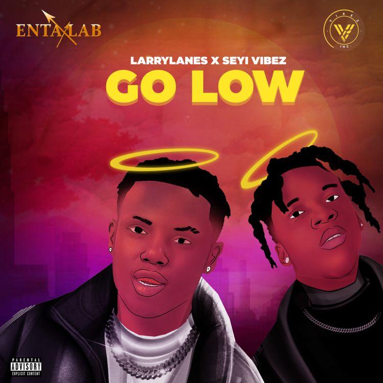 Larrylanes – Go Low ft. Seyi Vibez