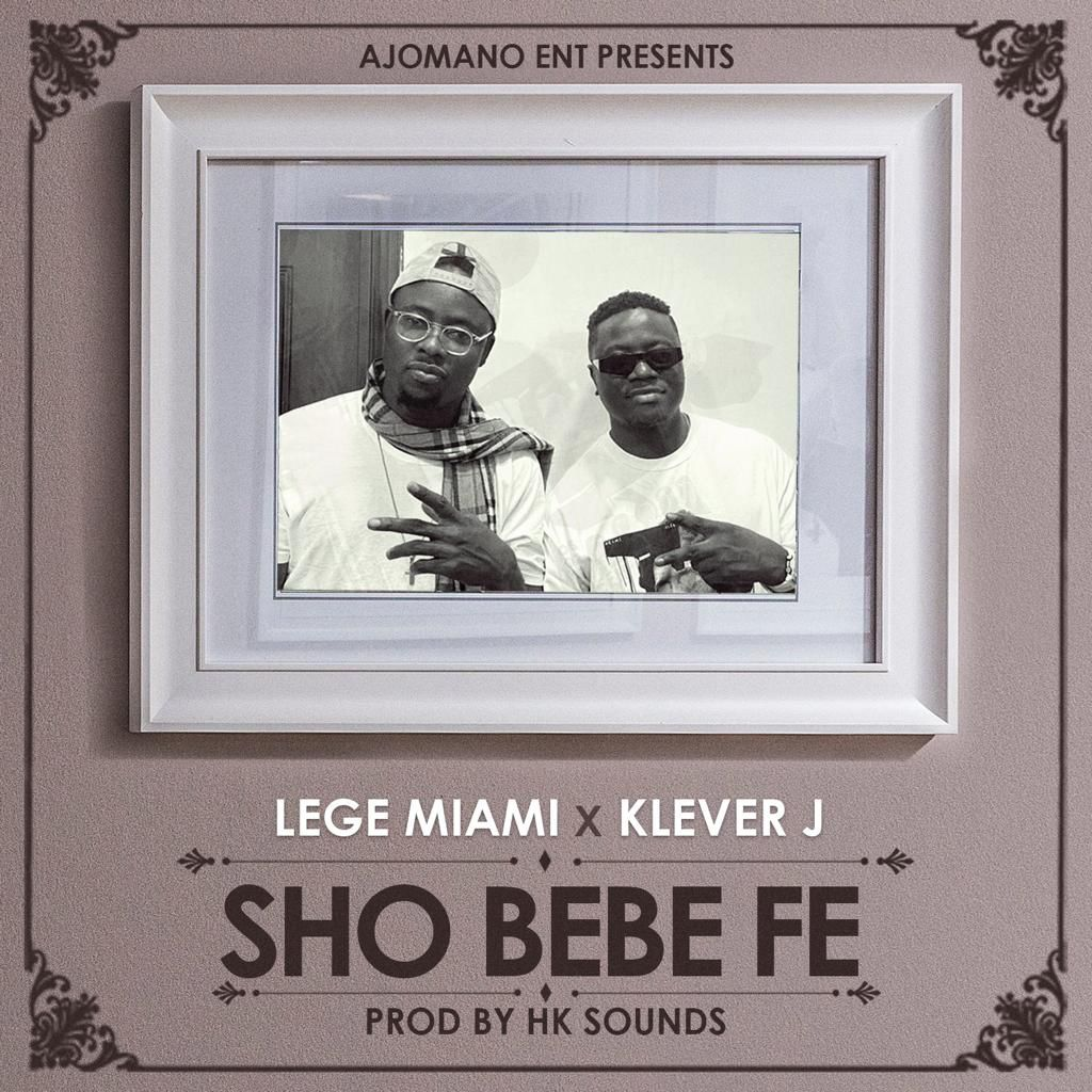 Lege Miami – Sho Bebe Fe ft. Klever Jay