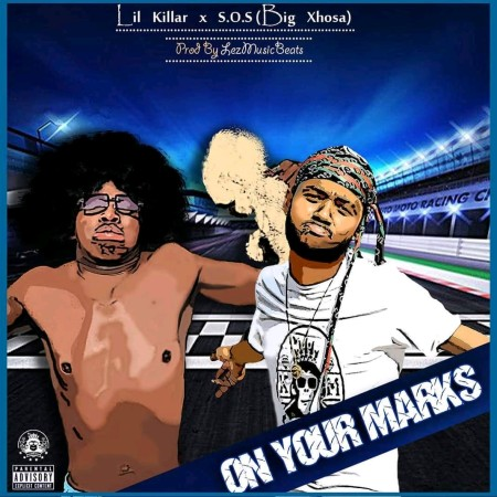Lil Killar – On Your Marks Ft. Big Xhosa (SOS)