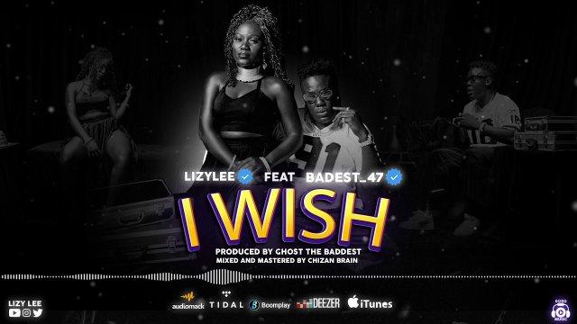 Llizy Lee – I wish ft Badest 47