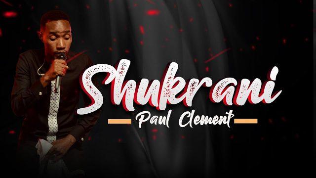 Paul Clement – Shukrani (Live)