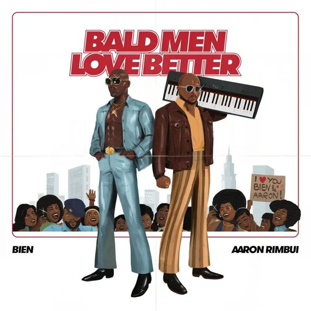 Bien – Bald Men Anthem Ft. Aaron Rimbui