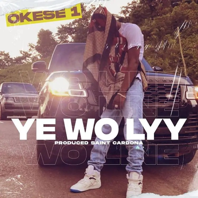 Okese1 – Ye Wo Lyy