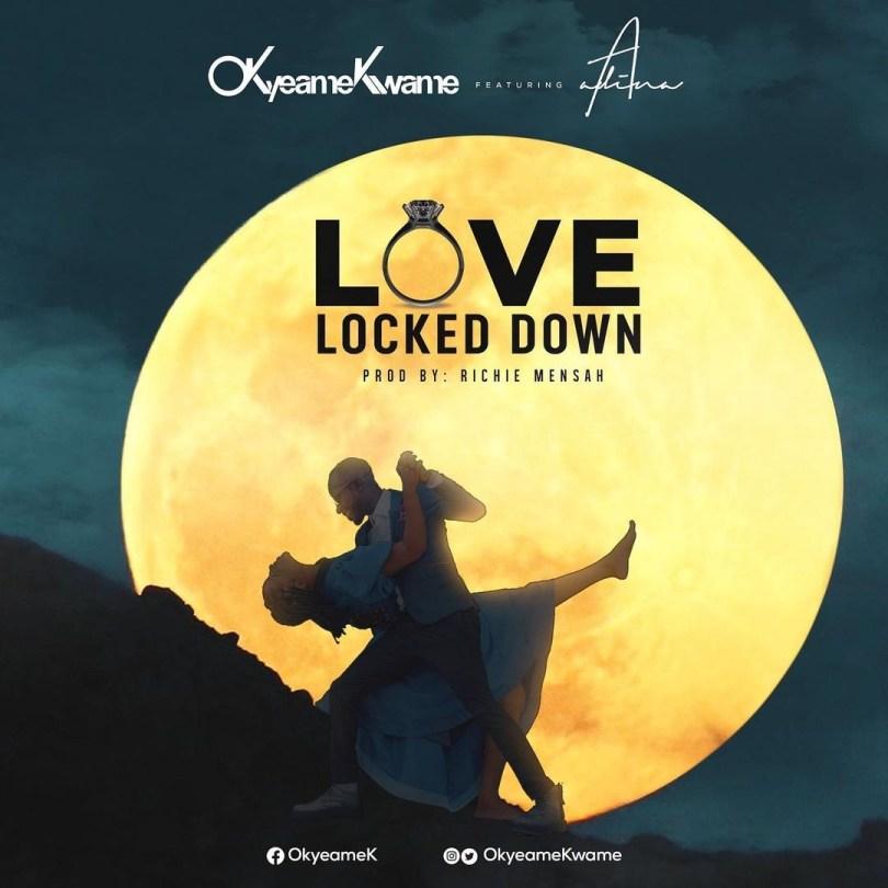 Okyeame Kwame – Love Locked Down Ft Adina