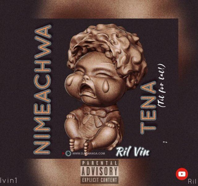 Ril Vin – Nimeachwa Tena (Tit For Tat)