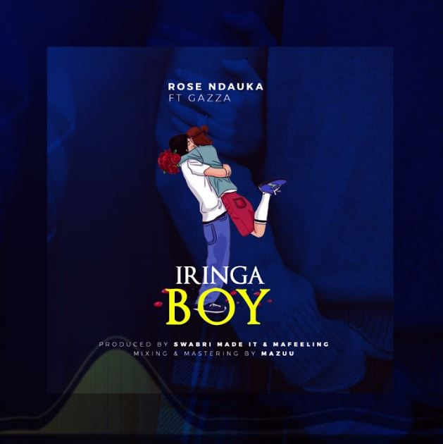 Rose Ndauka – Iringa Boy ft Gazza